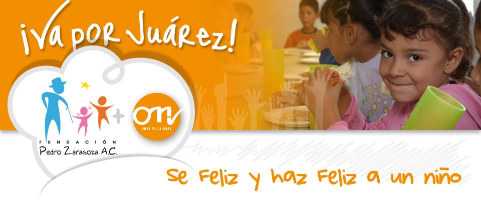 Va por Juárez - Se Feliz y haz Feliz a un Niño
